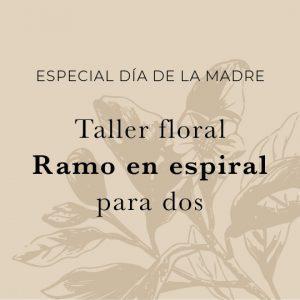 Taller Día de la madre - regalo arreglo floral Loreto Aycuens